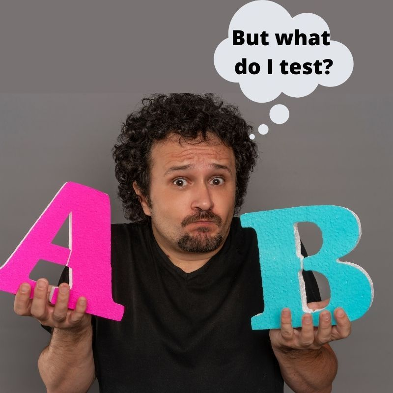 A/B testing Ultimate Guide, what should I A/B test?
